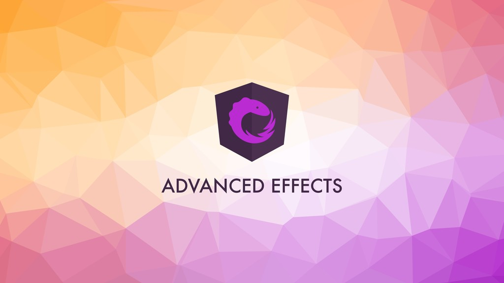 ADVANCED EFFECTS