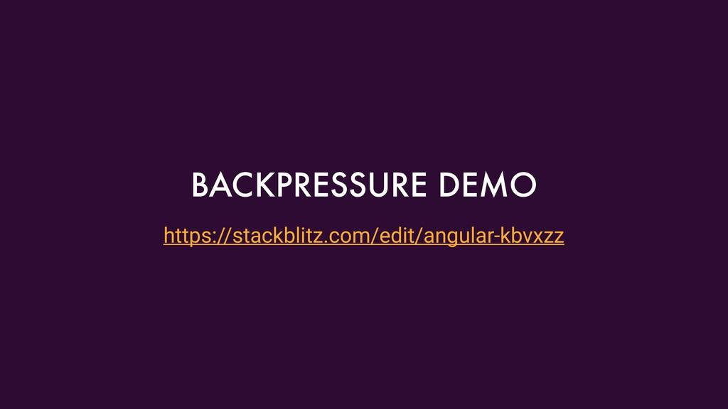 https://stackblitz.com/edit/angular-kbvxzz BACK...