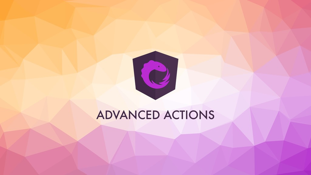 ADVANCED ACTIONS