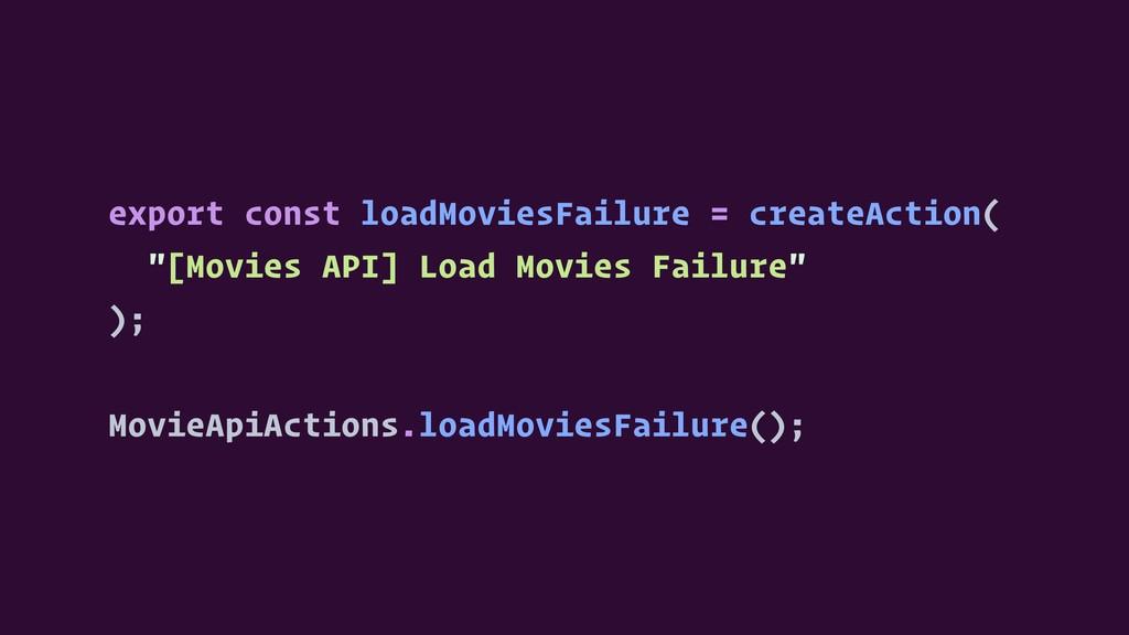 export const loadMoviesFailure = createAction( ...