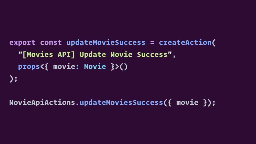 export const updateMovieSuccess = createAction(...