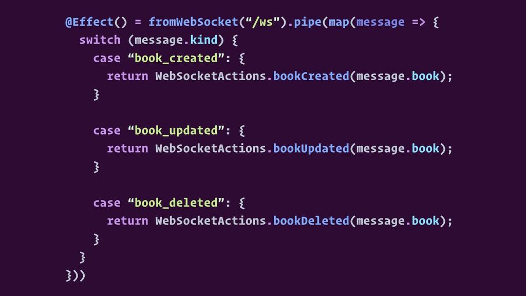 """@Effect() = fromWebSocket(""""/ws"""").pipe(map(messa..."""