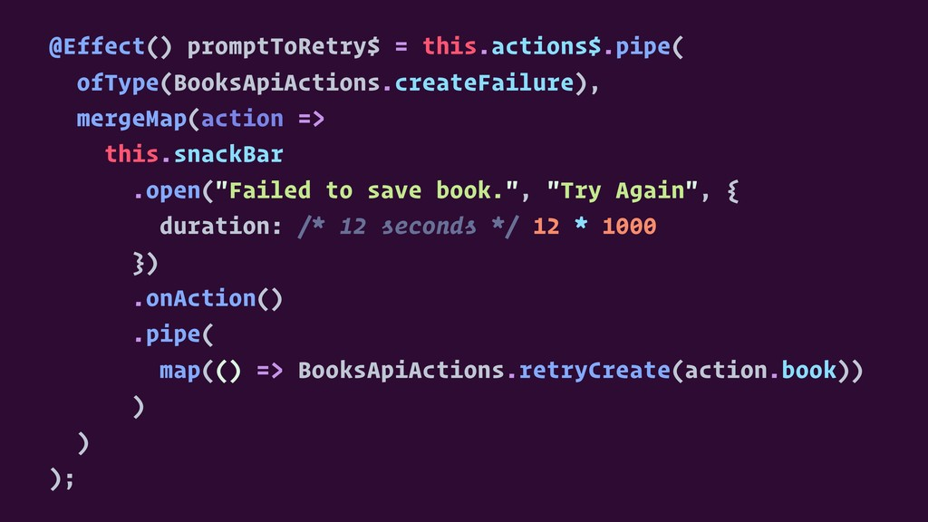@Effect() promptToRetry$ = this.actions$.pipe( ...