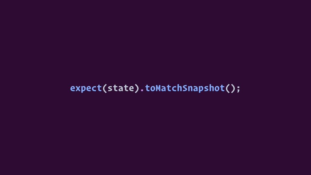 expect(state).toMatchSnapshot();