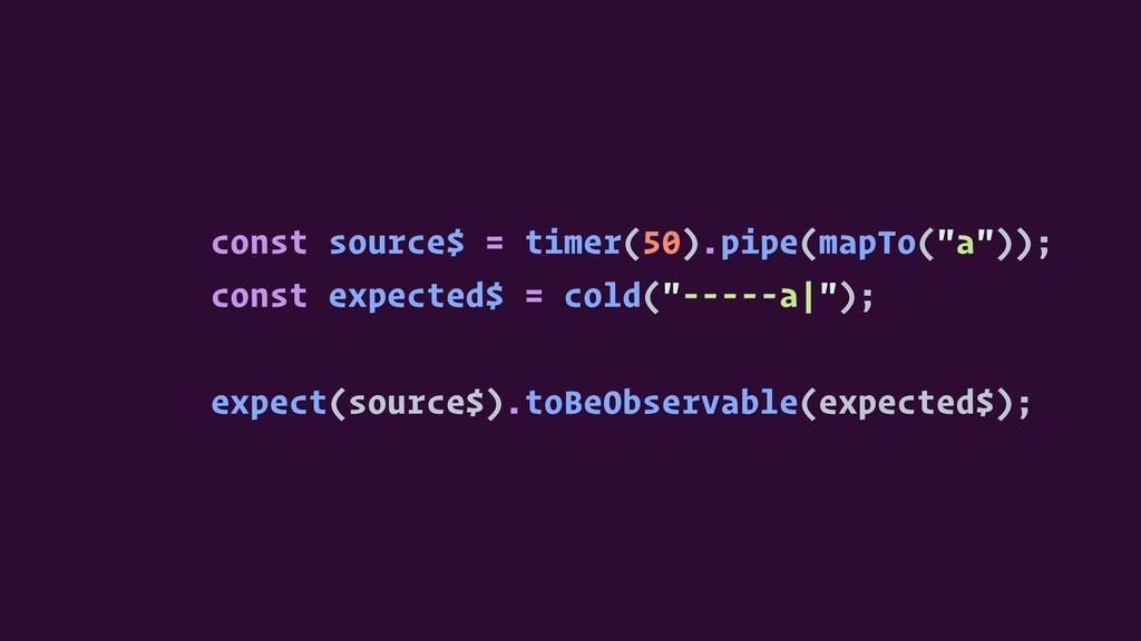 "const source$ = timer(50).pipe(mapTo(""a"")); con..."