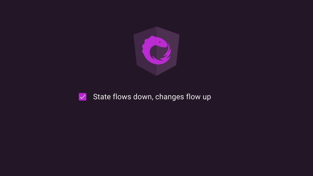 State flows down, changes flow up
