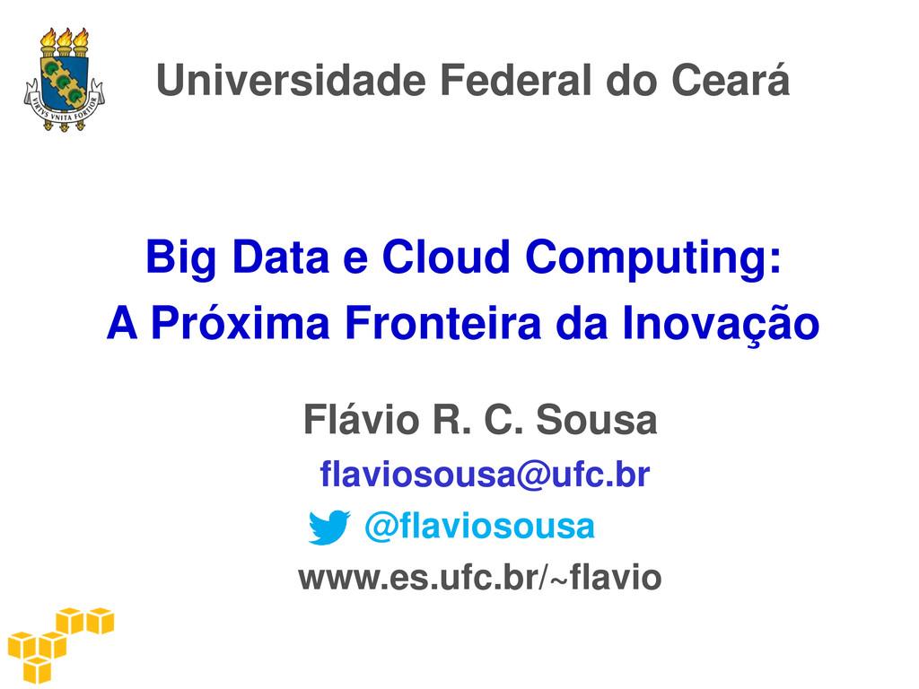 Universidade Federal do Ceará Big Data e Cloud ...
