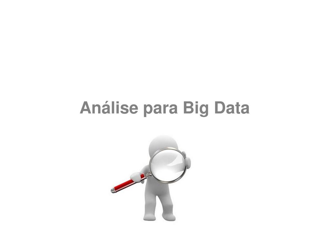 Análise para Big Data
