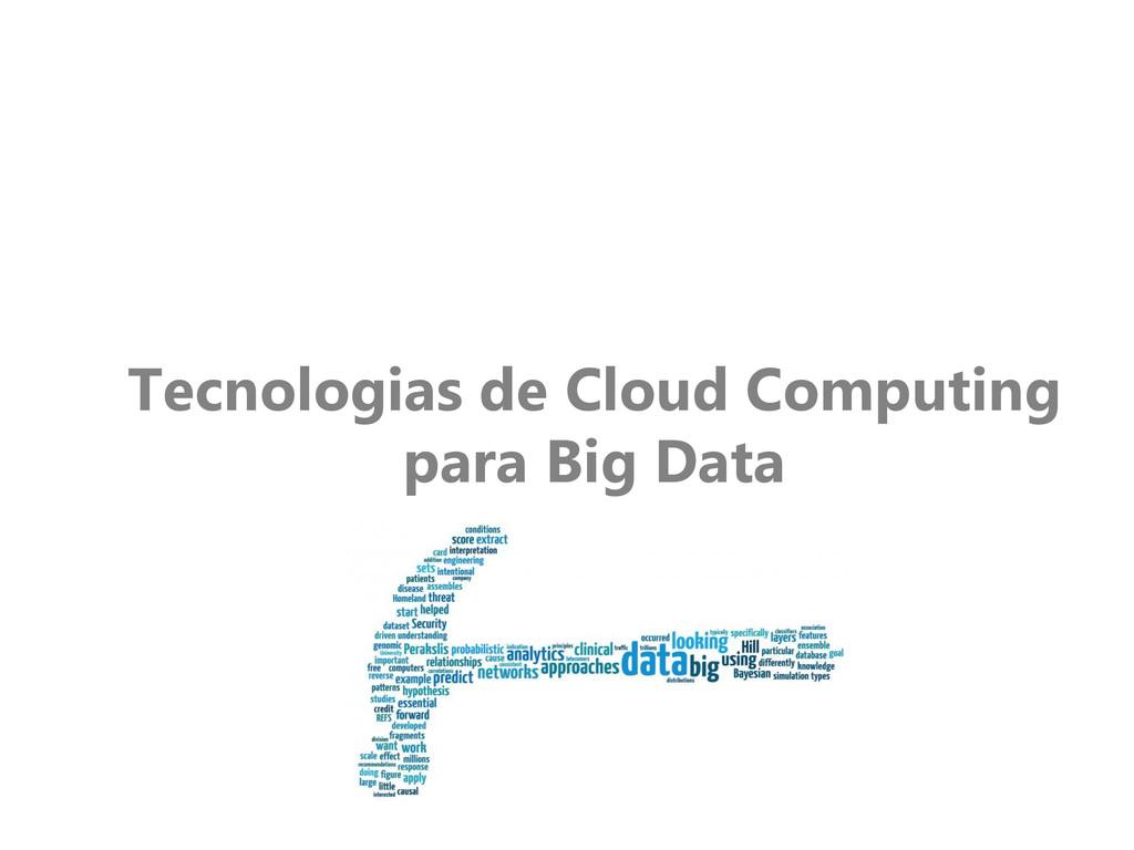 Tecnologias de Cloud Computing para Big Data