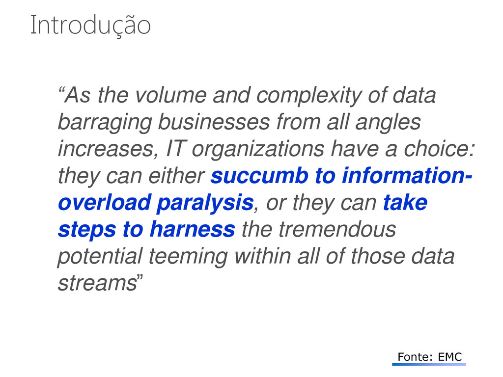 """""""As the volume and complexity of data barraging..."""
