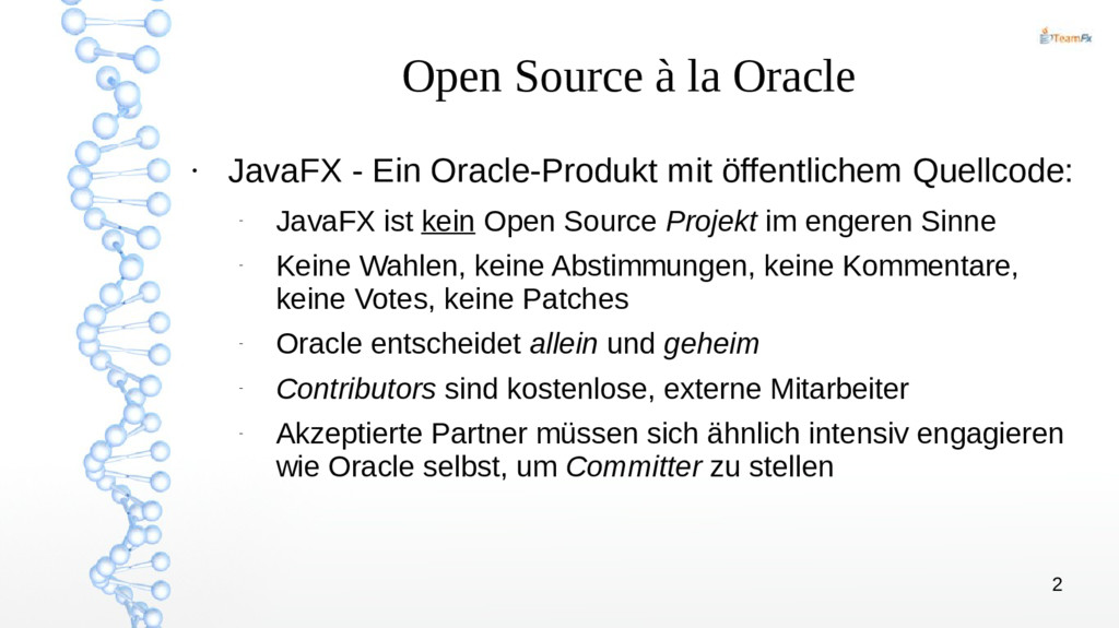 2 Open Source à la Oracle ● JavaFX - Ein Oracle...