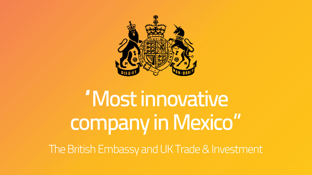 """Most innovative company in Mexico"" The British..."
