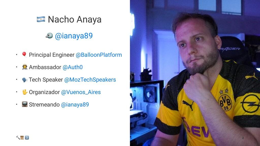 ! Nacho Anaya ! @ianaya89 • ! Principal Enginee...