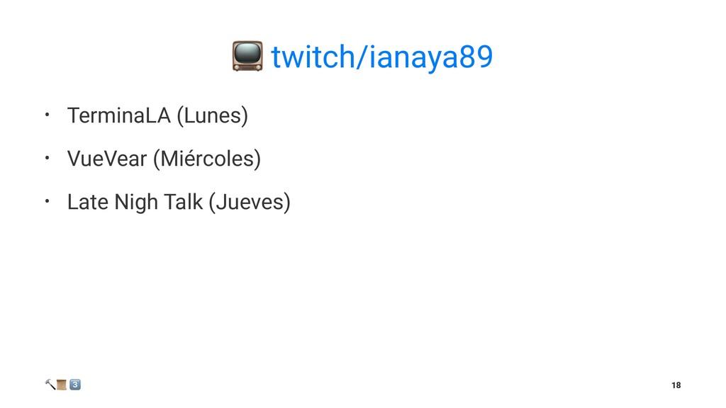 ! twitch/ianaya89 • TerminaLA (Lunes) • VueVear...