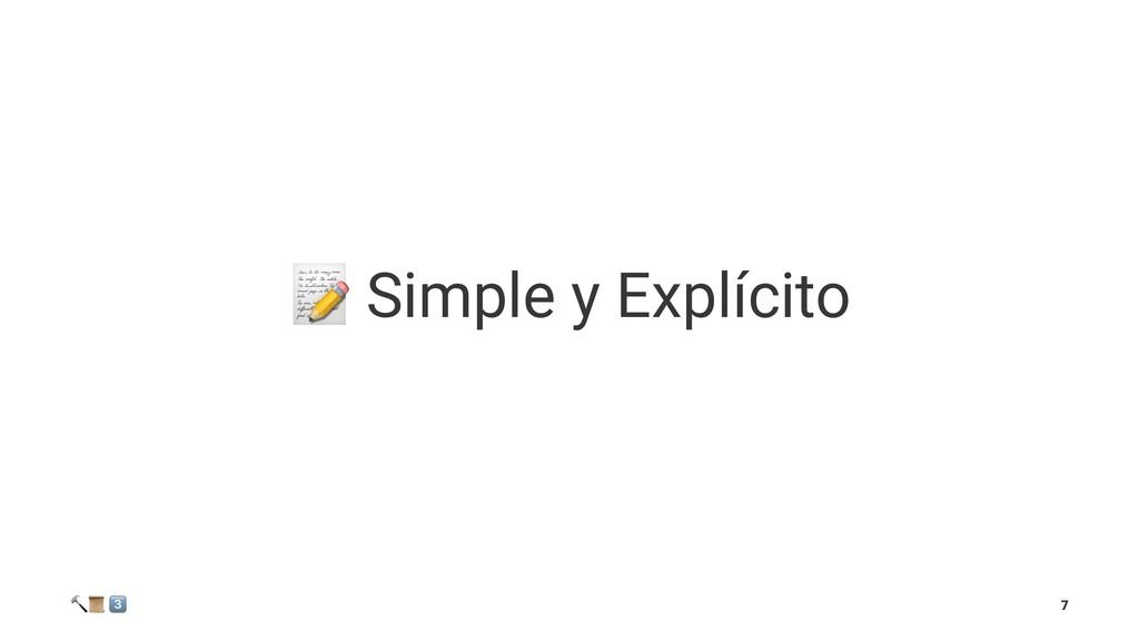 """! Simple y Explícito ! """" # 7"""
