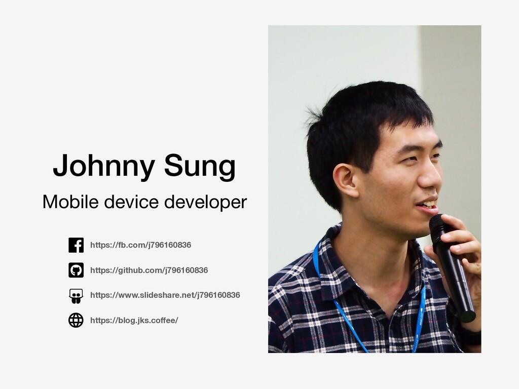 Mobile device developer Johnny Sung https://fb....