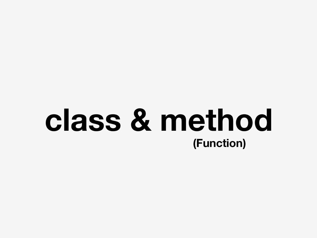 class & method (Function)