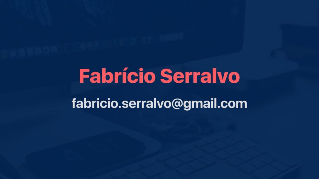 Fabrício Serralvo fabricio.serralvo@gmail.com