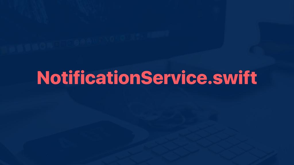 NotificationService.swift