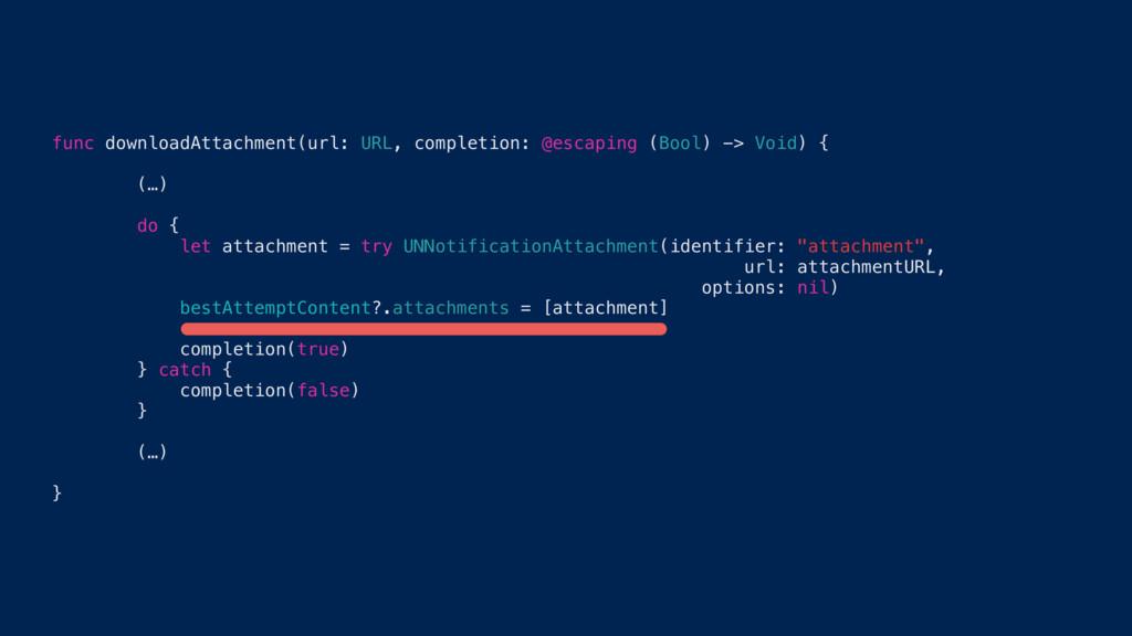 func downloadAttachment(url: URL, completion: @...