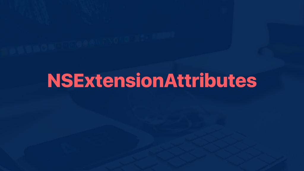 NSExtensionAttributes