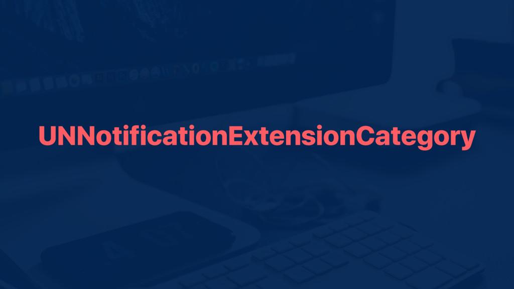 UNNotificationExtensionCategory