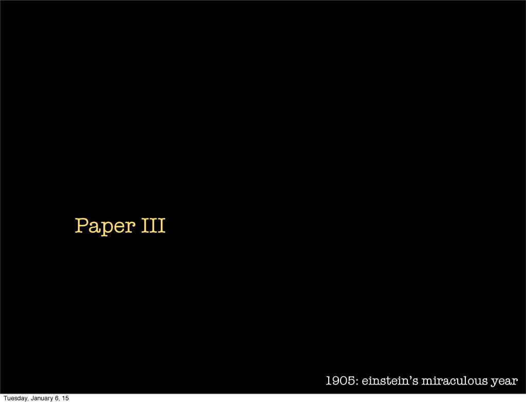 1905: einstein's miraculous year Paper III Tues...