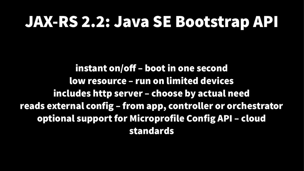 JAX-RS 2.2: Java SE Bootstrap API instant on/of...