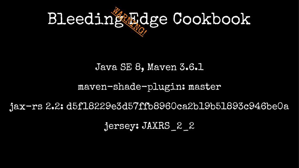 Bleeding Edge Cookbook Java SE 8, Maven 3.6.1 m...