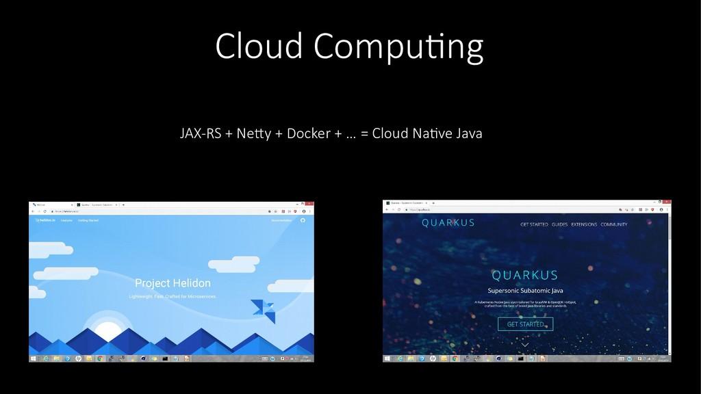 Cloud Computing JAX-RS + Netty + Docker + … = C...