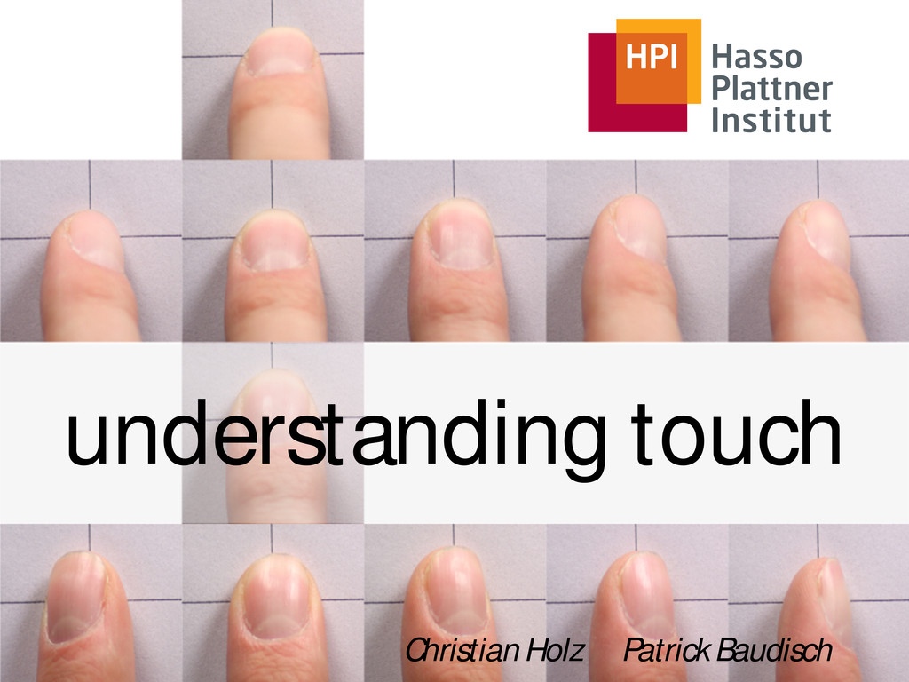 understanding touch Christian Holz Patrick Baud...