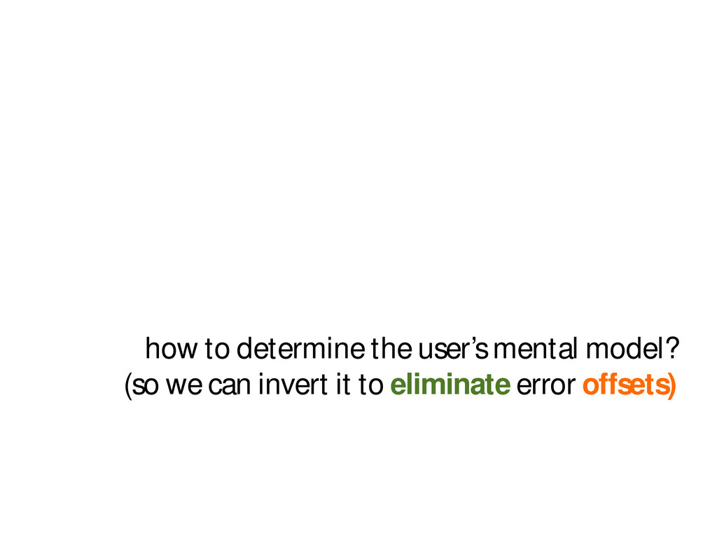 how to determine the user's mental model? (so w...