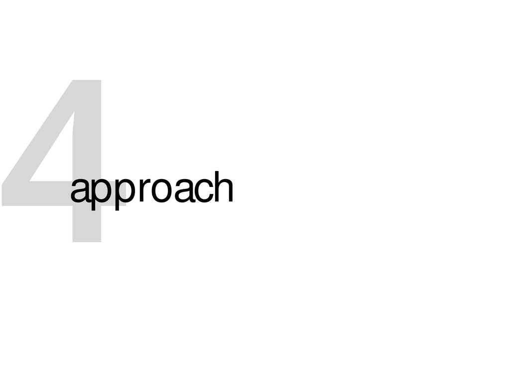 4 approach