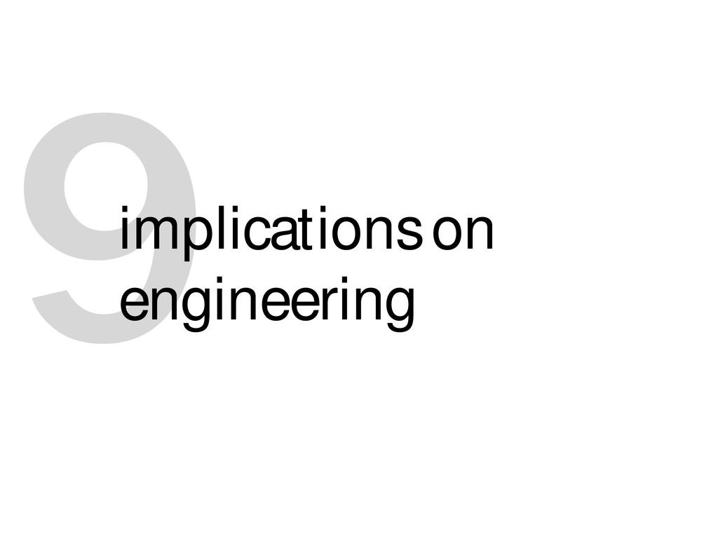 9 implications on engineering