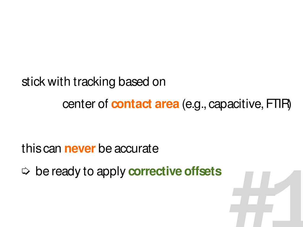 stick with tracking based on center of contact ...
