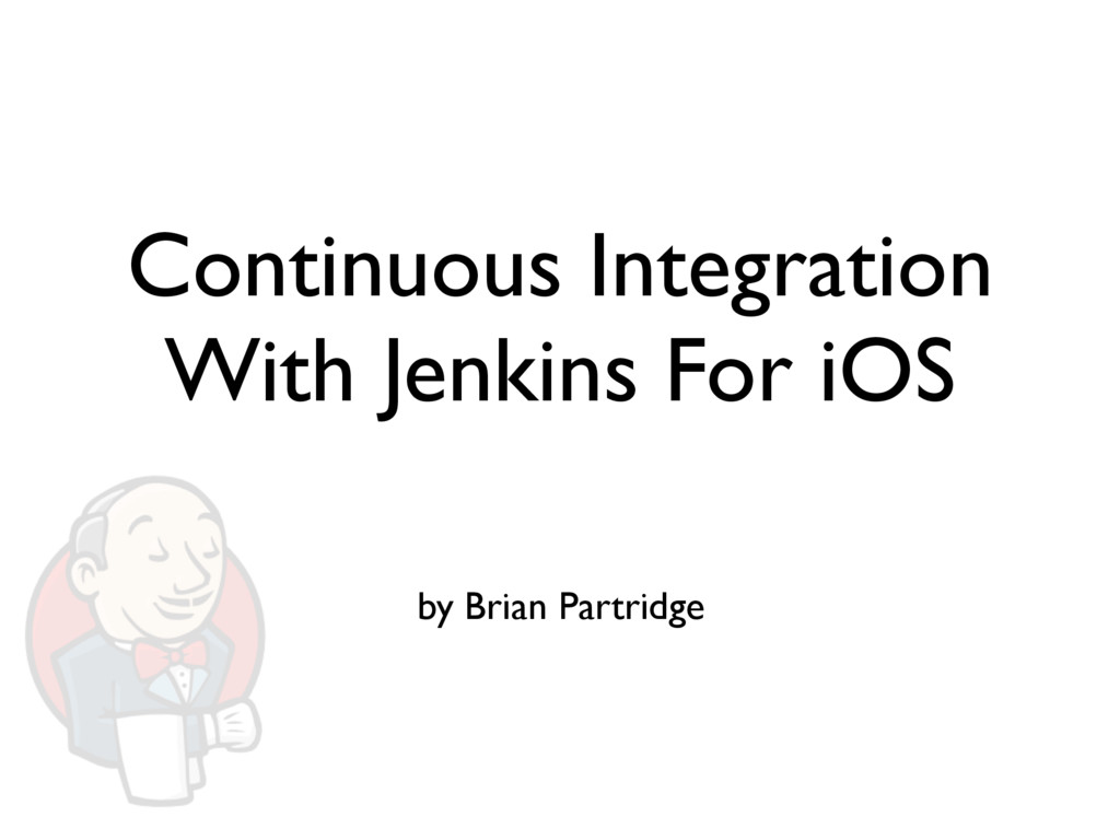 Continuous Integration With Jenkins For iOS by ...