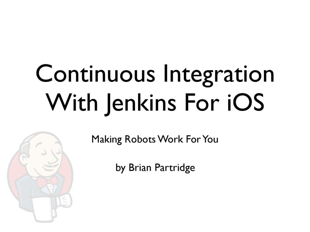 Continuous Integration With Jenkins For iOS Mak...