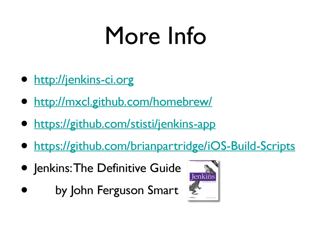 More Info • http://jenkins-ci.org • http://mxcl...