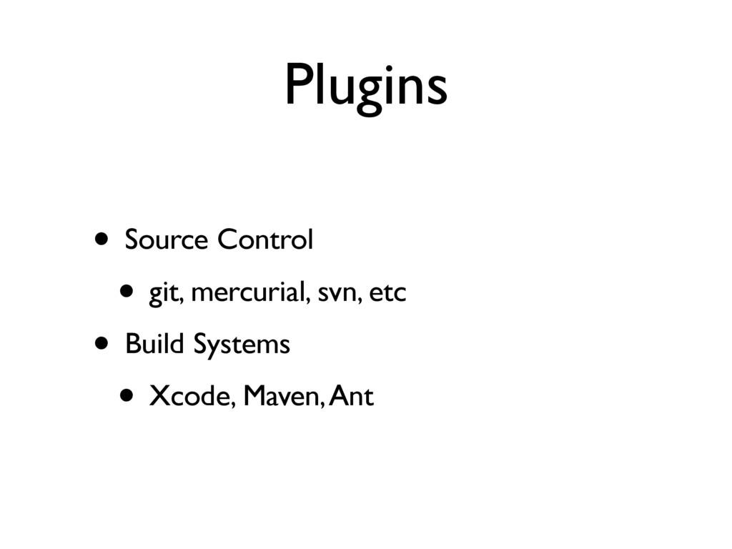 Plugins • Source Control • git, mercurial, svn,...