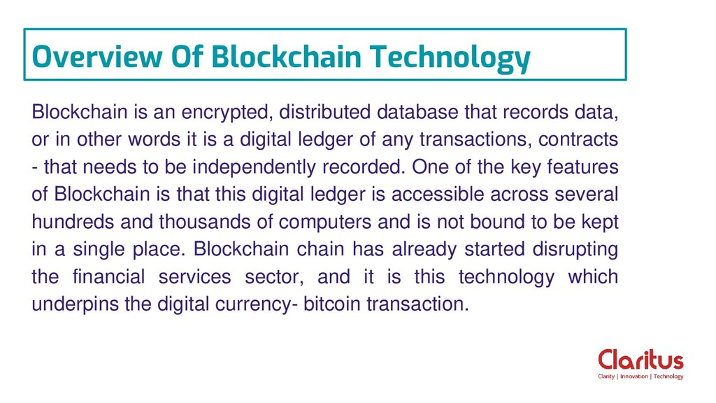 Blockchain is an encrypted, distributed databas...