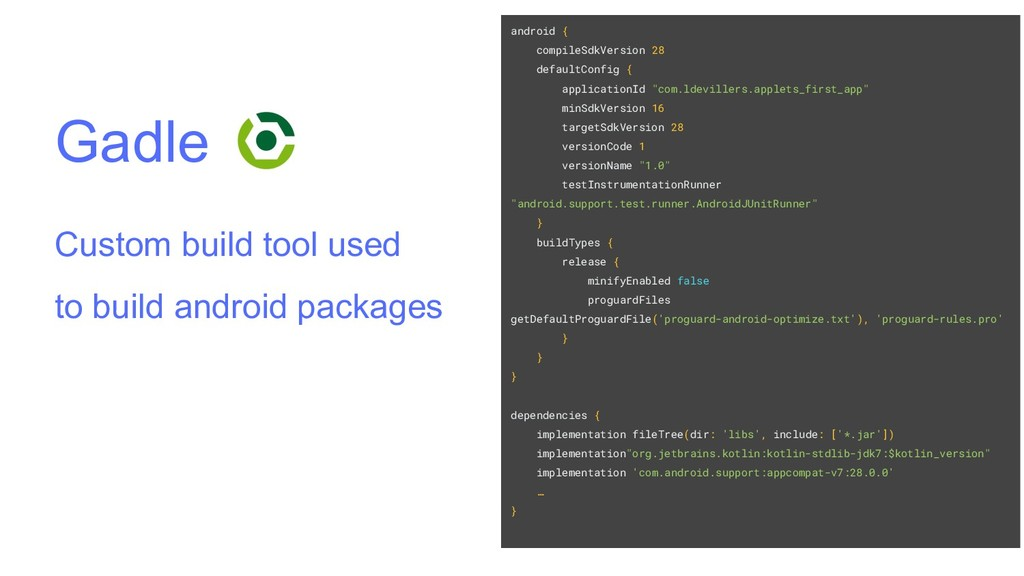 Gadle Custom build tool used to build android p...