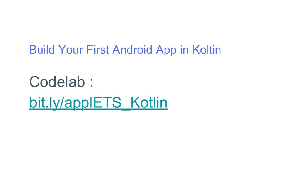 Build Your First Android App in Koltin Codelab ...