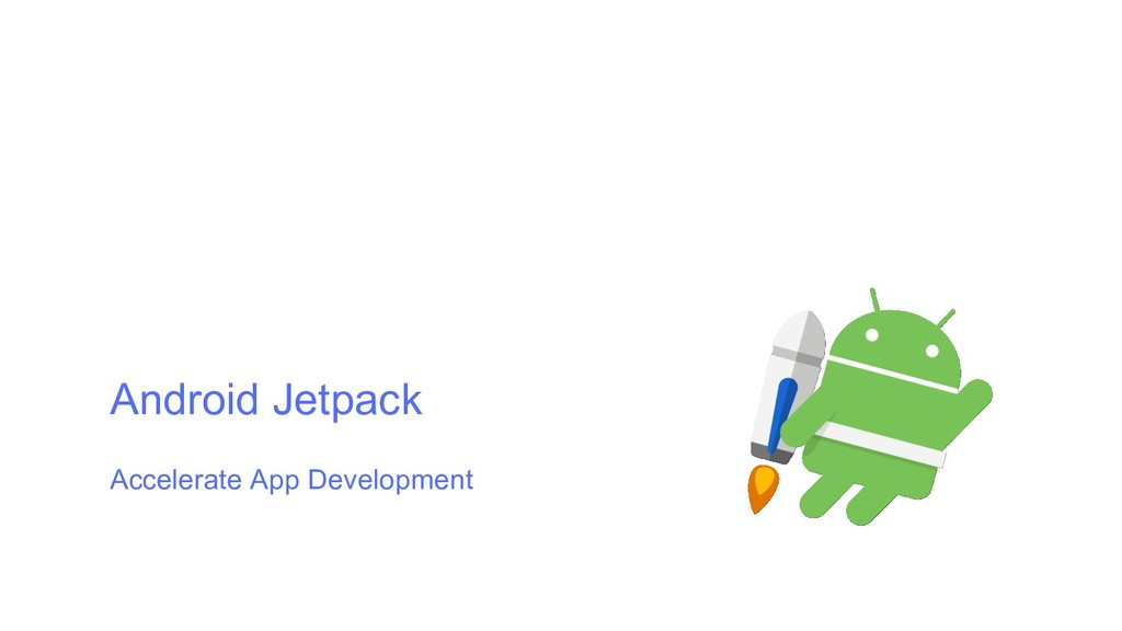 Android Jetpack Accelerate App Development