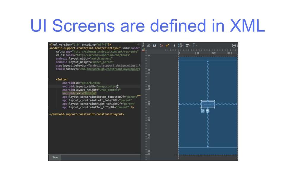 UI Screens are defined in XML