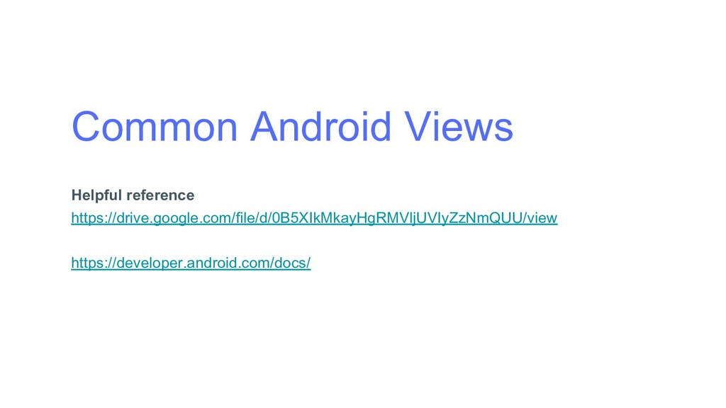 Common Android Views Helpful reference https://...