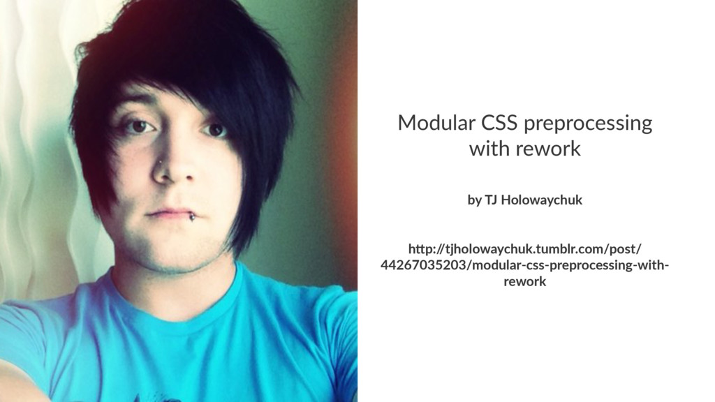 Modular CSS preprocessing with rework by TJ Hol...