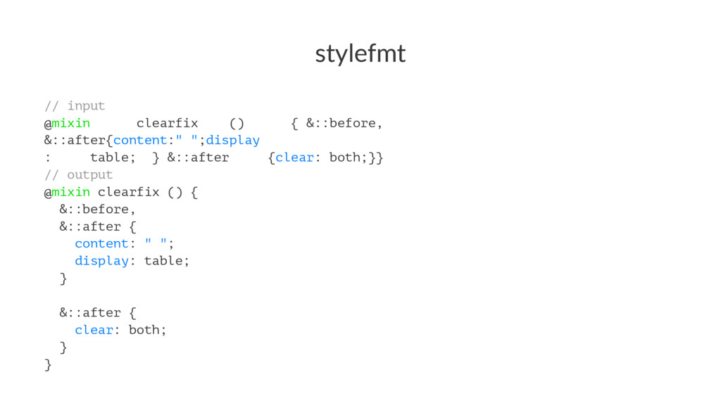 stylefmt // input @mixin clearfix () { &::befor...
