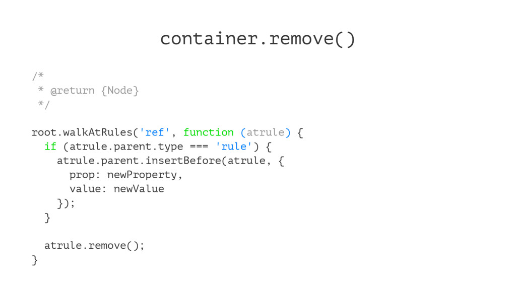 container.remove() /* * @return {Node} */ root....