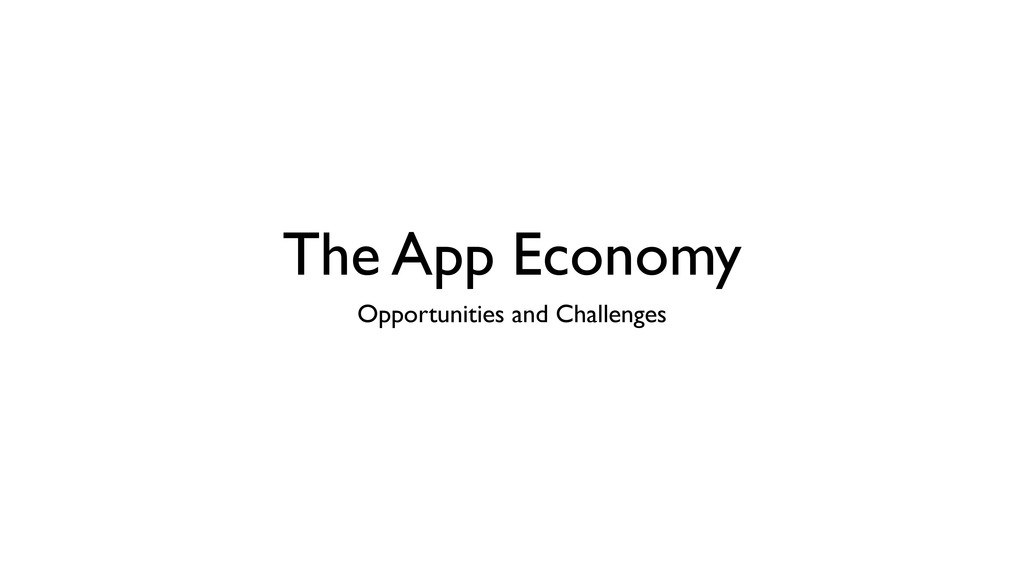 The App Economy Opportunities and Challenges