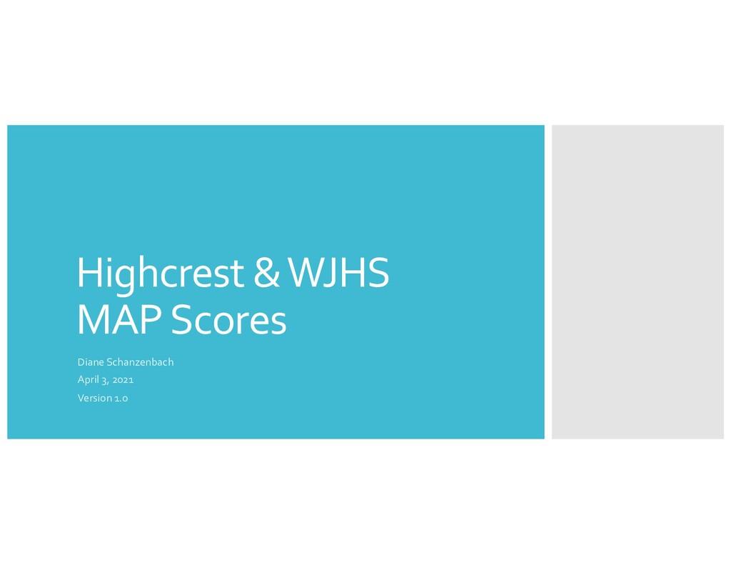 Highcrest & WJHS MAP Scores Diane Schanzenbach ...